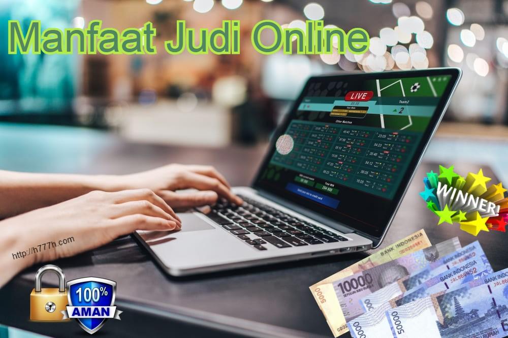 Manfaat Judi Online